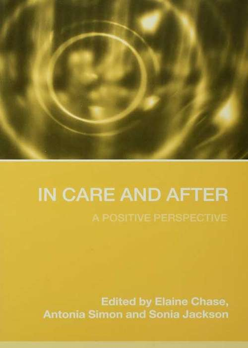 In Care and After: A Positive Perspective (Anthropology And Sociology Ser.)