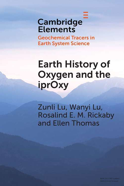 Earth History of Oxygen and the iprOxy (Elements in Geochemical Tracers in Earth System Science)