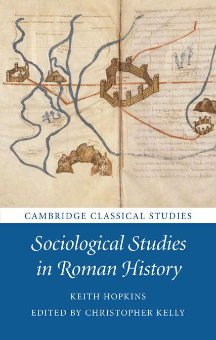 Cambridge Classical Studies: Sociological Studies in Roman History (Cambridge Classical Studies)