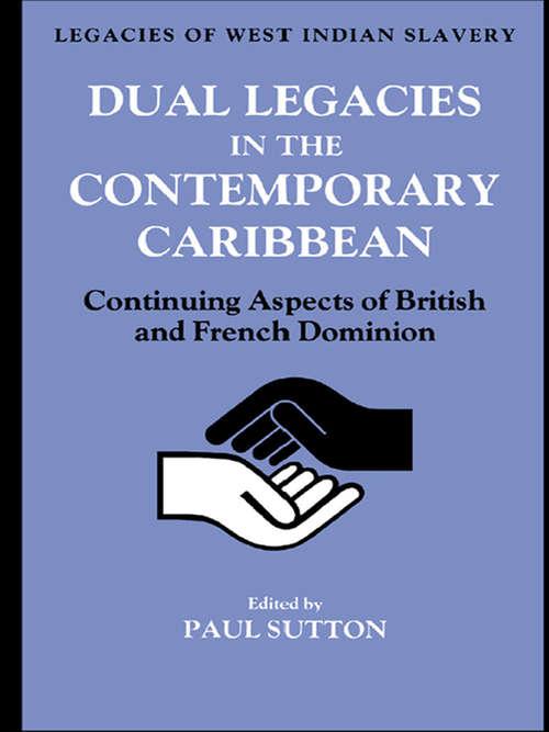 Dual Legacies in the Contemporary Caribbean