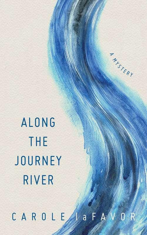 Along the Journey River: A Mystery