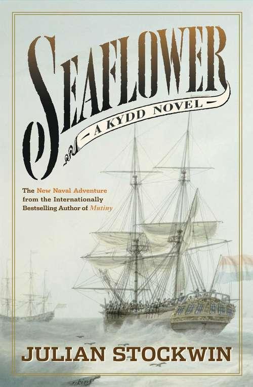 Seaflower: A Kydd Novel (Kydd Sea Adventures Ser. #3)