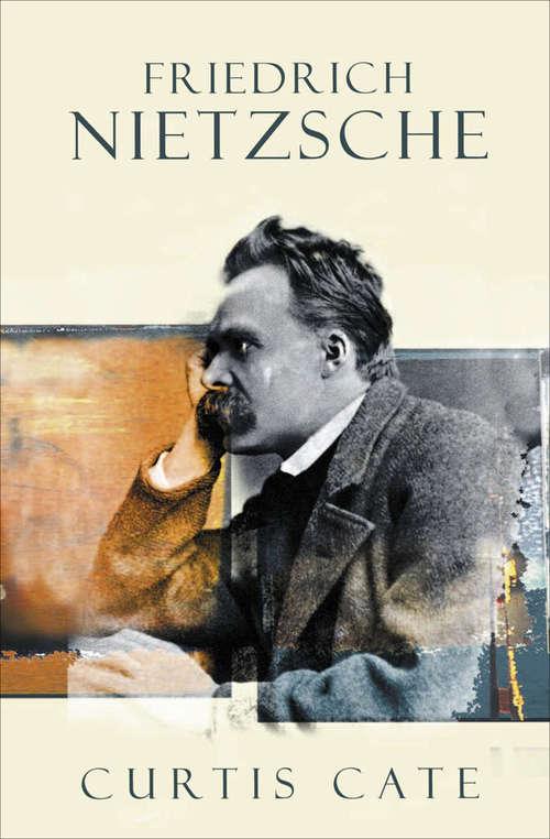 Friedrich Nietzsche: A Biography