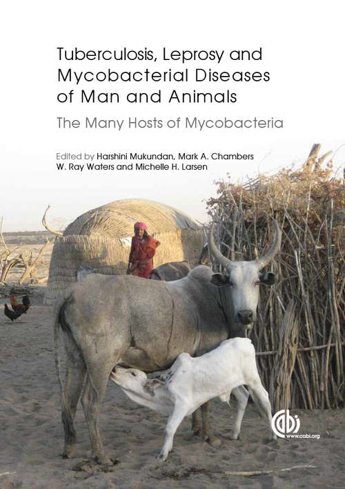 Tuberculosis, Leprosy and other Mycobacterial Diseases of Man and Animals: The Many Hosts of Mycobacteria