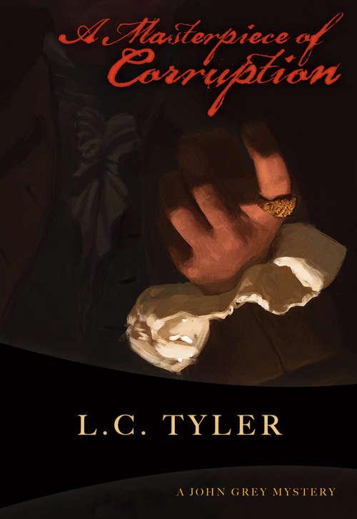 A Masterpiece of Corruption: John Grey #2 (The John Grey Mysteries #2)