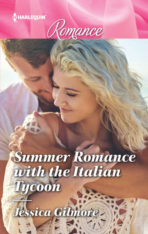 Summer Romance with the Italian Tycoon: Summer Romance With The Italian Tycoon / How To Romance A Runaway Bride (wilde Hearts) (Mills And Boon True Love Ser.)