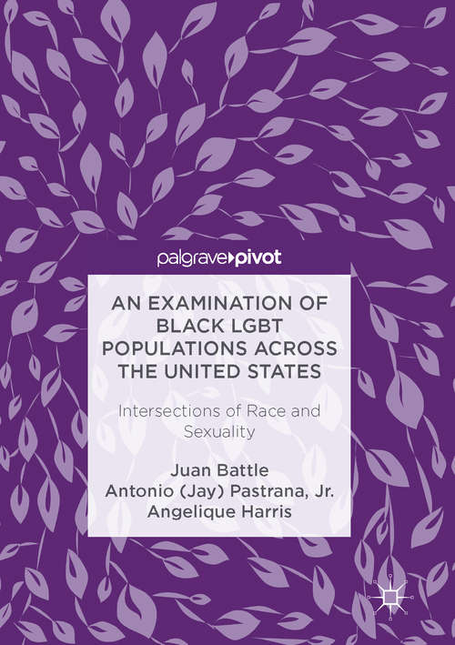An Examination of Black LGBT Populations Across the United States: Intersections of Race and Sexuality