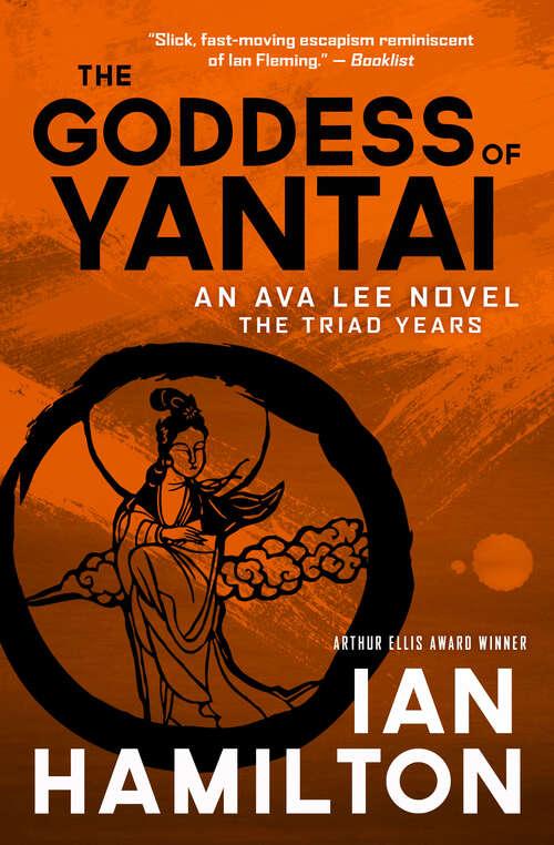 The Goddess of Yantai: An Ava Lee Novel: The Triad Years (An Ava Lee Novel #11)