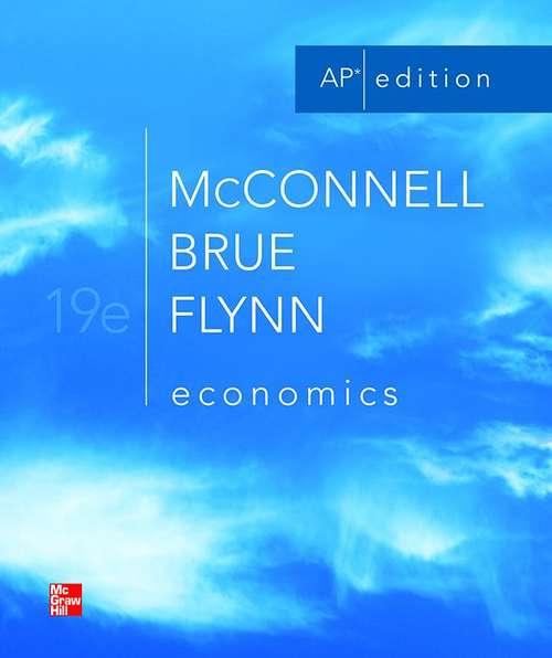 Economics: Principles, Problems, and Policies (AP edition, 19th edition)