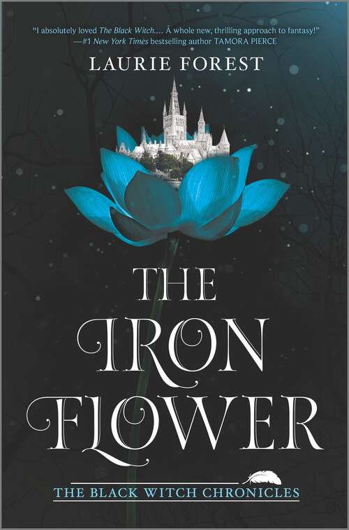 The Iron Flower (The Black Witch Chronicles #2)