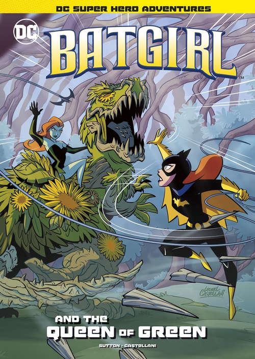 Batgirl and the Queen of Green (DC Super Hero Adventures)