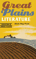 Great Plains Literature (Discover the Great Plains)