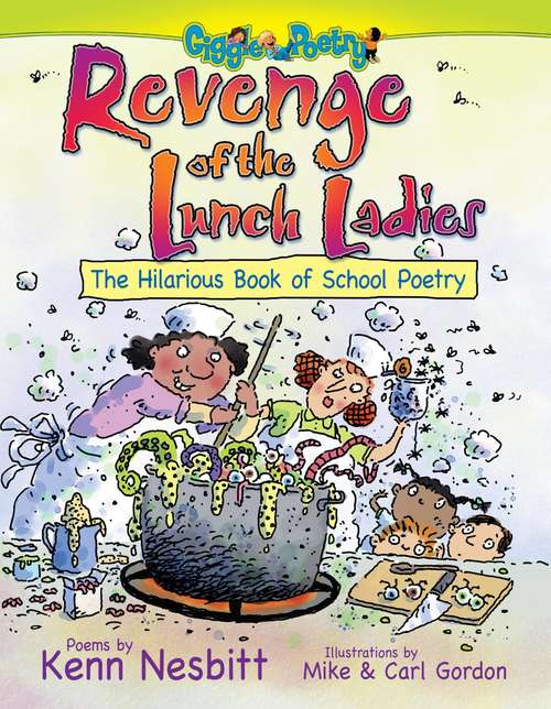 Revenge of the Lunch Ladies: The Hilarious Book of School Poetry (Giggle Poetry)