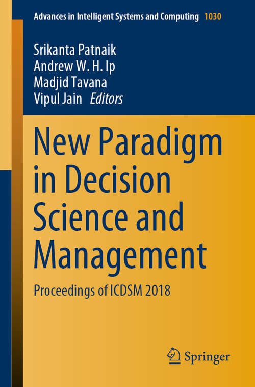 New Paradigm in Decision Science and Management: Proceedings of ICDSM 2018 (Advances in Intelligent Systems and Computing #1005)