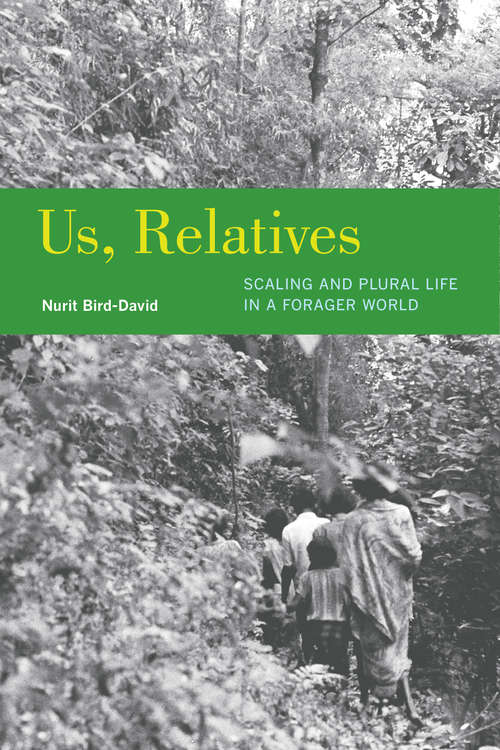 Us, Relatives: Scaling and Plural Life in a Forager World