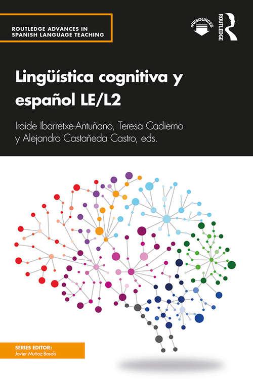 Lingüística cognitiva y español LE/L2 (Routledge Advances in Spanish Language Teaching)