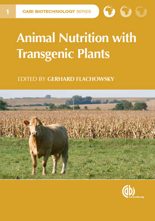 Animal Nutrition with Transgenic Plants (CABI Biotechnology Series #1)
