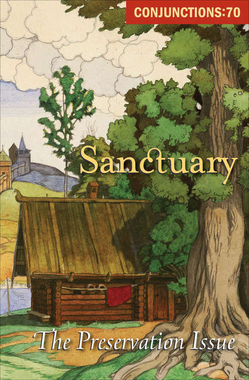 Sanctuary: The Preservation Issue (Conjunctions #70)