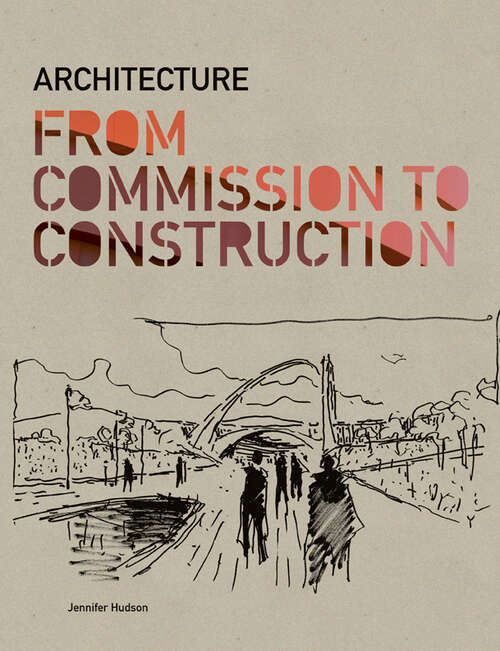 Architecture from Commission to Construction: From Commission To Construction