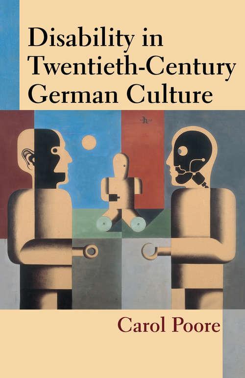 Disability in Twentieth-Century German Culture