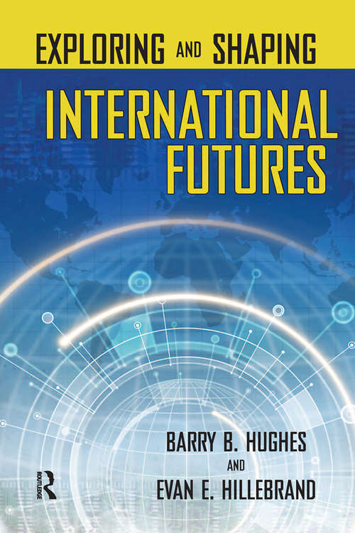 Exploring and Shaping International Futures