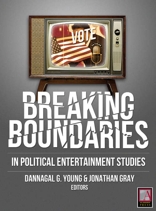 Breaking Boundaries: In Political Entertainment Studies