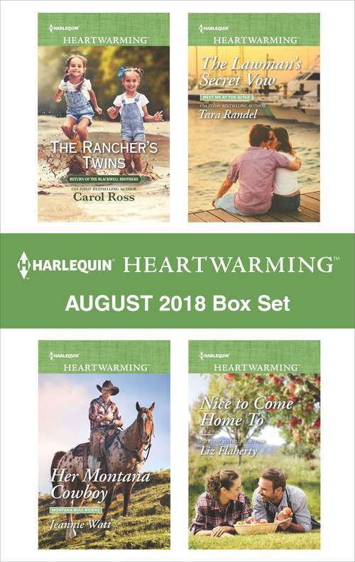 Harlequin Heartwarming August 2018 Box Set: The Rancher's Twins\Her Montana Cowboy\The Lawman's Secret Vow\Nice to Come Home To