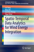 Spatio-Temporal Data Analytics for Wind Energy Integration