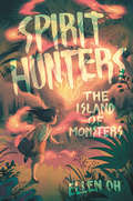 Spirit Hunters #2: The Island Of Monsters (Spirit Hunters #2)