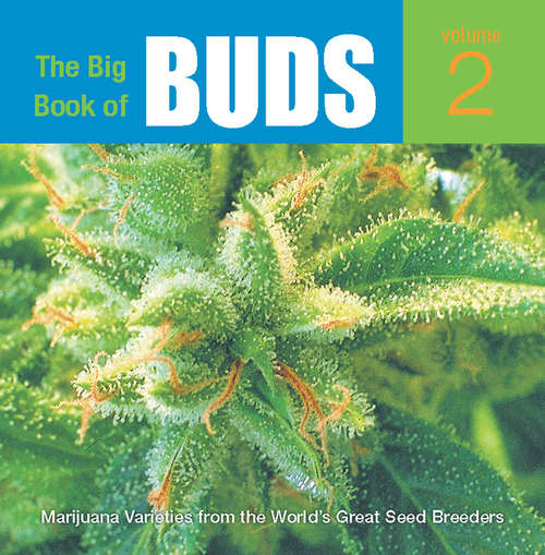 The Big Book of Buds, Volume 2: More Marijuana Varieties from the World's Great Seed Breeders