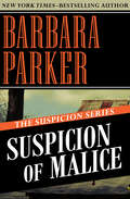 Suspicion of Malice: Suspicion Of Betrayal, Suspicion Of Malice, And Suspicion Of Vengeance (The Suspicion Series #5)