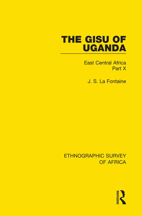 The Gisu of Uganda: East Central Africa Part X