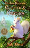 Ozette's Destiny: Tales From Farlandia (Tales From Farlandia #1)