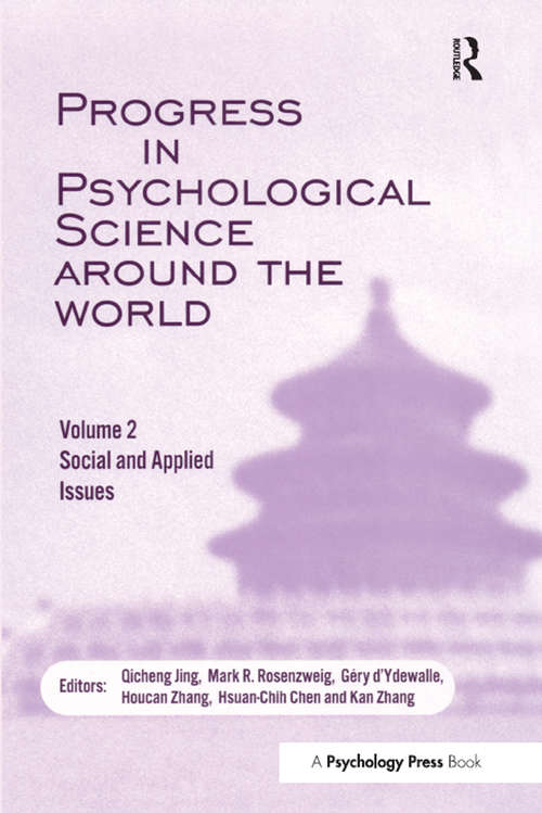 Progress in Psychological Science Around the World. Volume 2: Proceedings of the 28th International Congress of Psychology