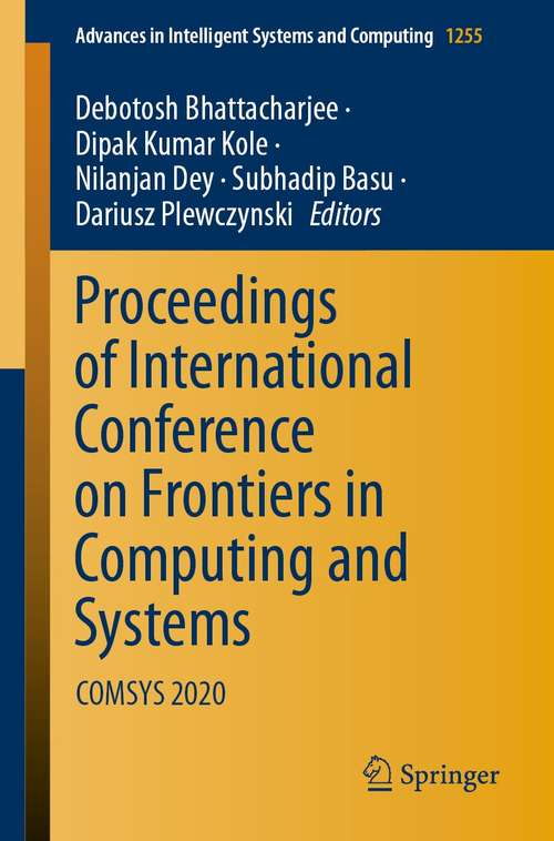 Proceedings of International Conference on Frontiers in Computing and Systems: COMSYS 2020 (Advances in Intelligent Systems and Computing #1255)