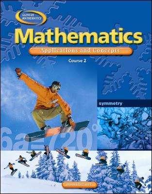 Glencoe Mathematics: Mathematics Applications and Concepts, Course 2