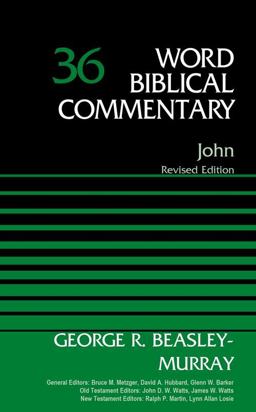 John, Volume 36: Revised Edition (Word Biblical Commentary)