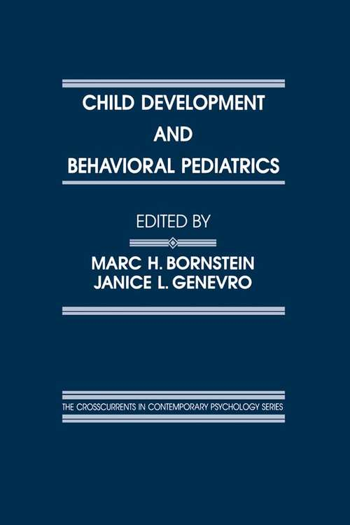 Child Development and Behavioral Pediatrics (Crosscurrents in Contemporary Psychology Series)