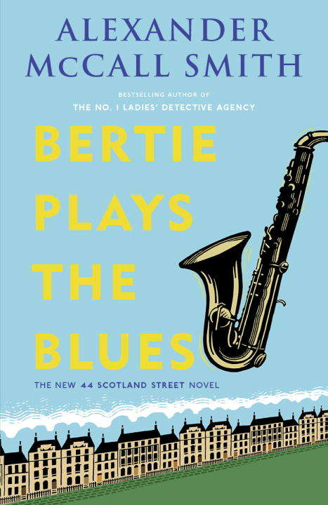 Bertie Plays the Blues: The New 44 Scotland Street Novel