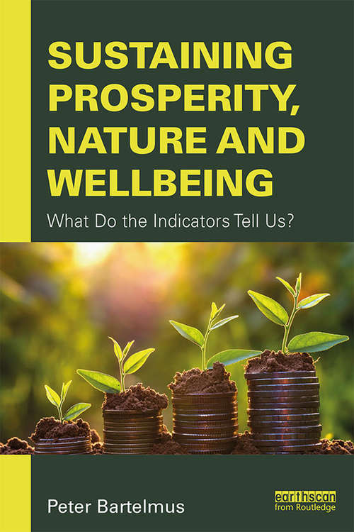 Sustaining Prosperity, Nature and Wellbeing: What do the Indicators Tell Us?