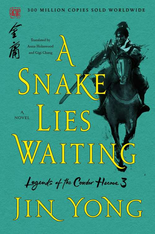 A Snake Lies Waiting: The Definitive Edition (Legends of the Condor Heroes #3)