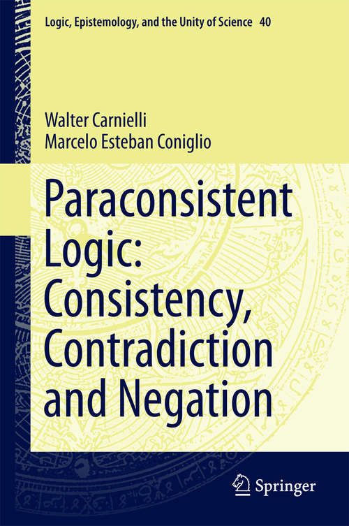 Paraconsistent Logic: Consistency, Contradiction and Negation