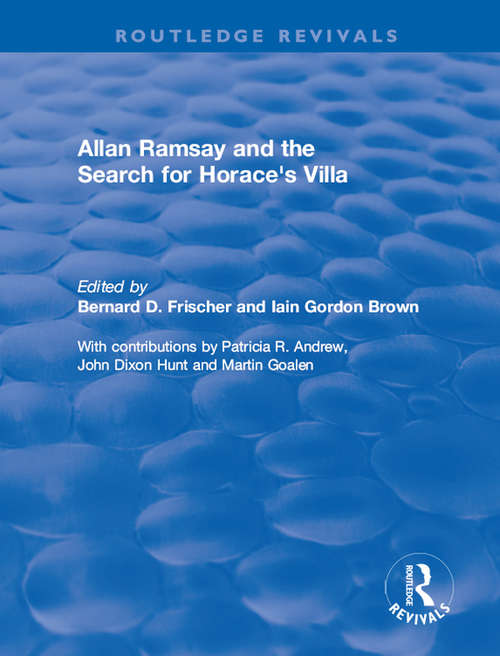 Allan Ramsay and the Search for Horace's Villa (Routledge Revivals)