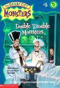 Double Trouble Monsters (The Bailey City Monsters #5)