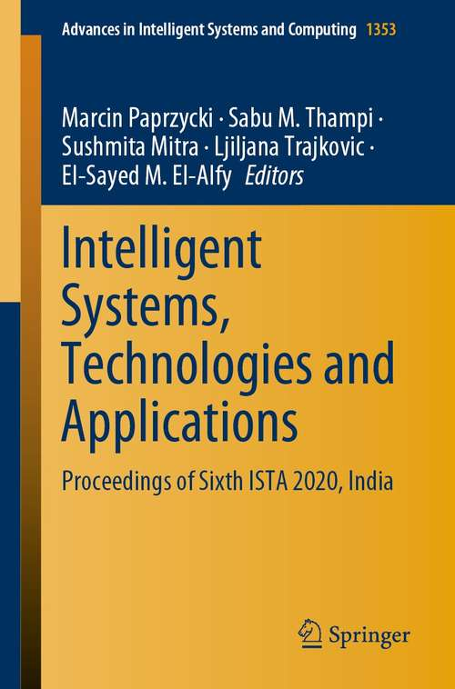 Intelligent Systems, Technologies and Applications: Proceedings of Sixth ISTA 2020, India (Advances in Intelligent Systems and Computing #1353)