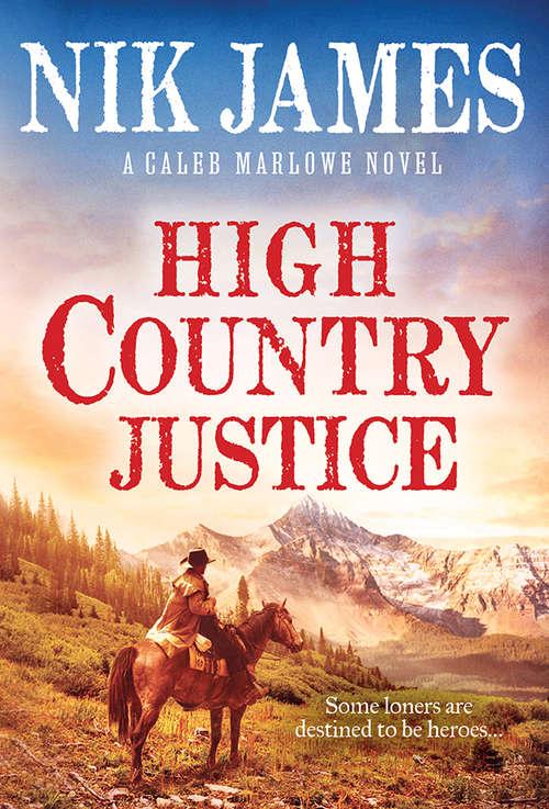 High Country Justice (Caleb Marlowe Series #1)