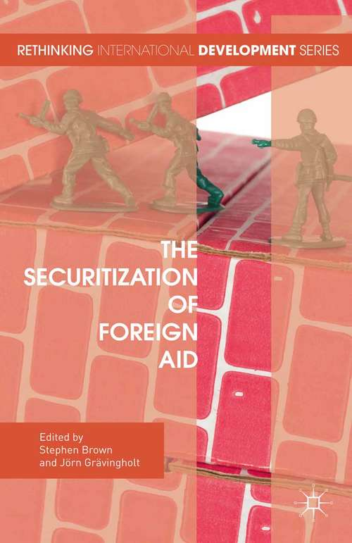 The Securitization of Foreign Aid (Rethinking International Development series)