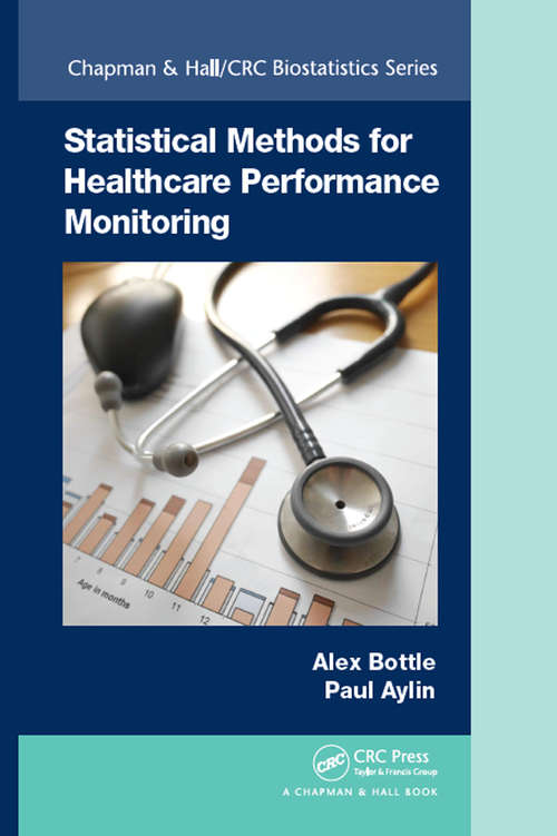 Statistical Methods for Healthcare Performance Monitoring (Chapman & Hall/CRC Biostatistics Series #92)