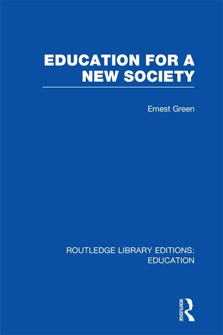 Education For A New Society (Routledge Library Editions: Education)