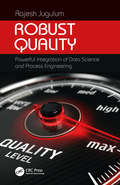 Robust Quality: Powerful Integration of Data Science and Process Engineering (Continuous Improvement Series)
